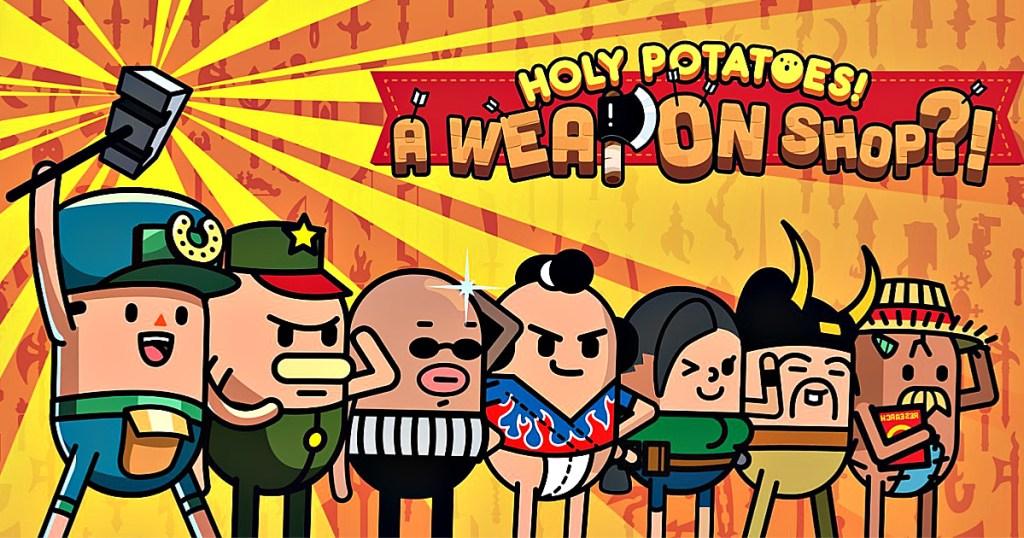 Holy Potatoes A Weapon Shop
