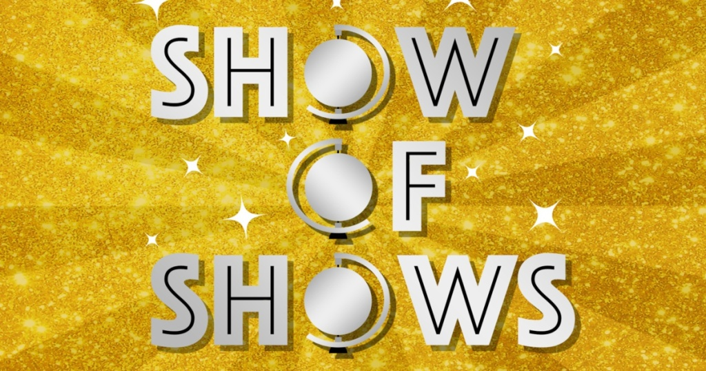 words: Show of Shows on gold background