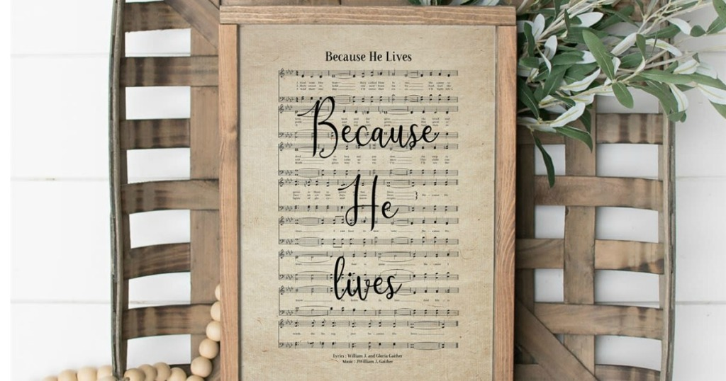 Because He Lives Hymn Print displayed in basket