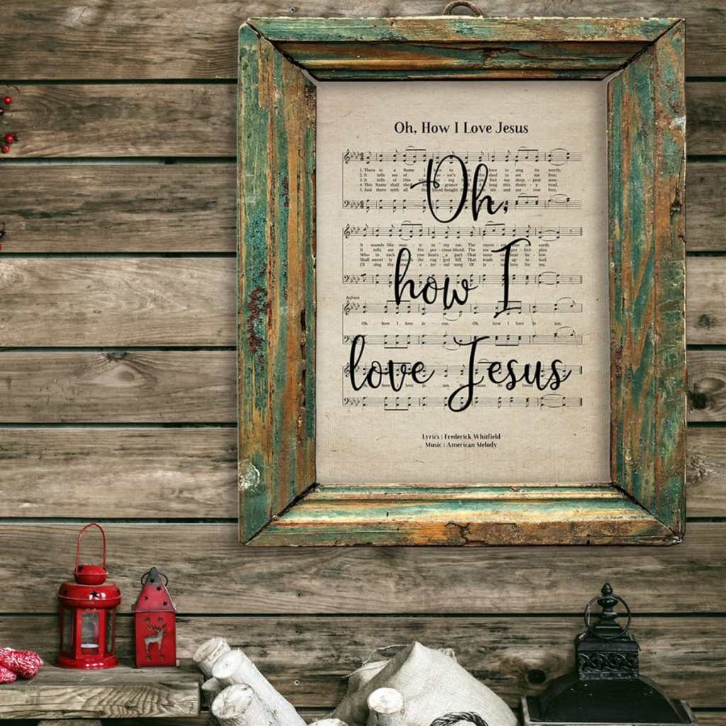 Oh How I love Jesus Hymn Print on rustic wooden wall