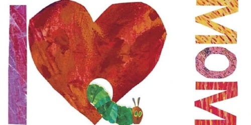 I Love Mom with The Very Hungry Caterpillar Hardcover Book Only $3.47 (Regularly $9)