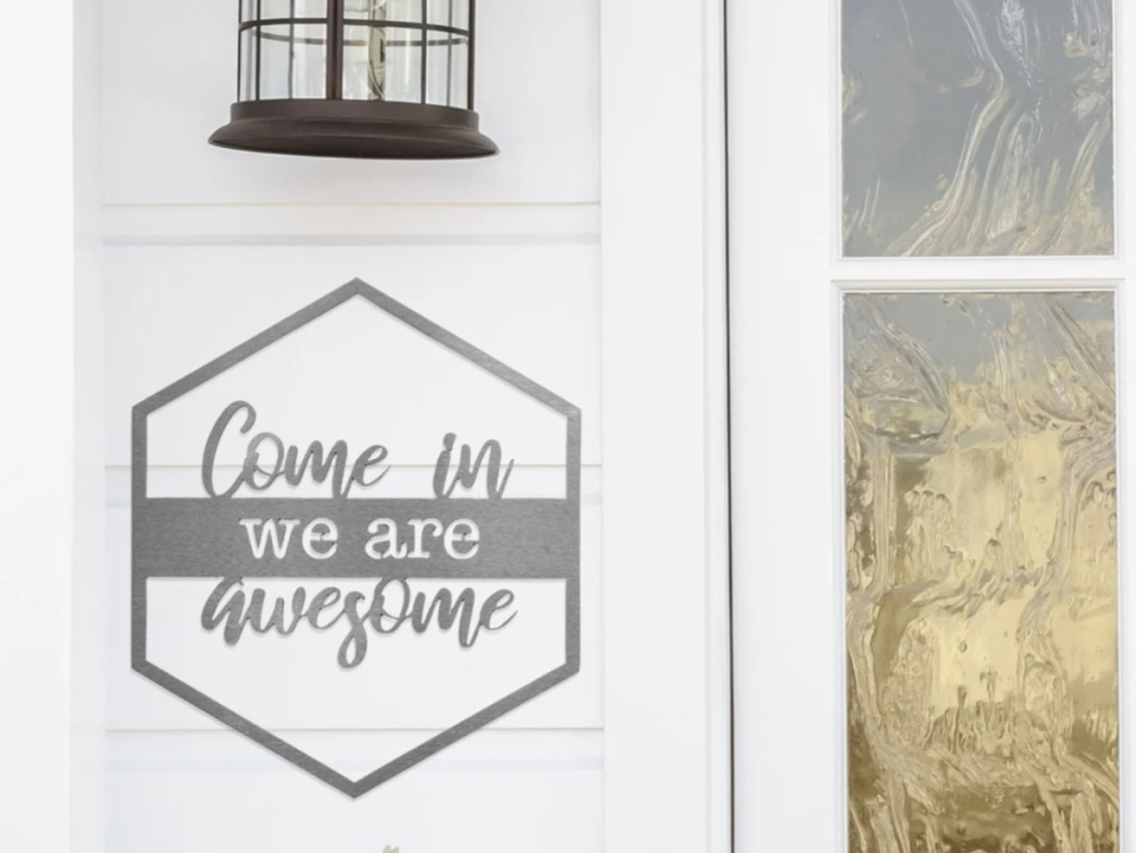 come in we are awesome steel sign