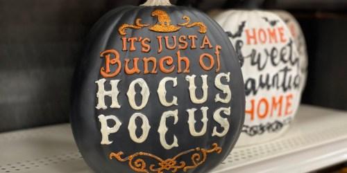 Hocus Pocus Pumpkin Decor Only $10.49 at Michaels (Regularly $15)