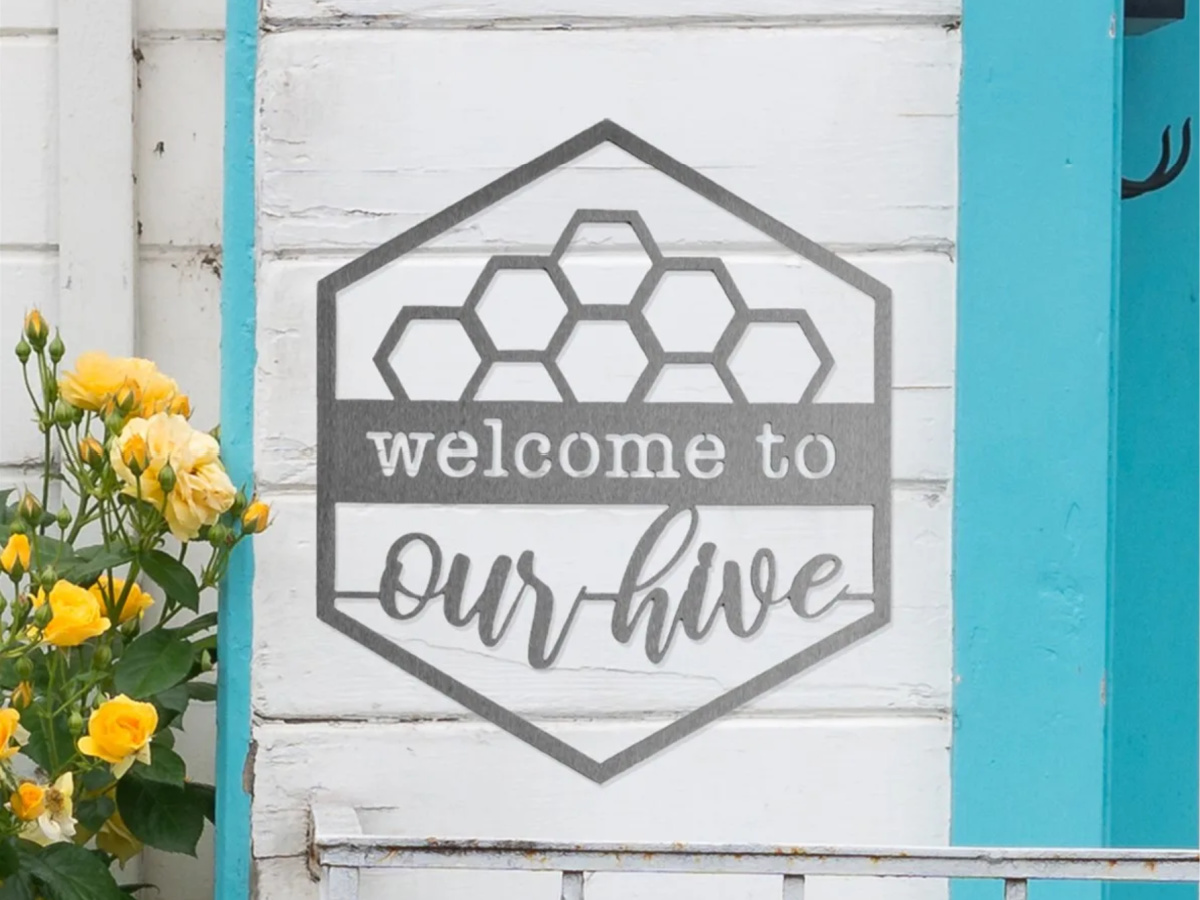 welcome to our hive steel sign