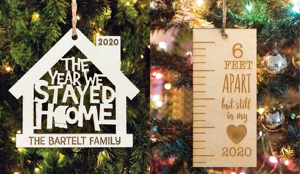 'The Year We Stayed Home' and 'Six Feet Apart' Ornaments