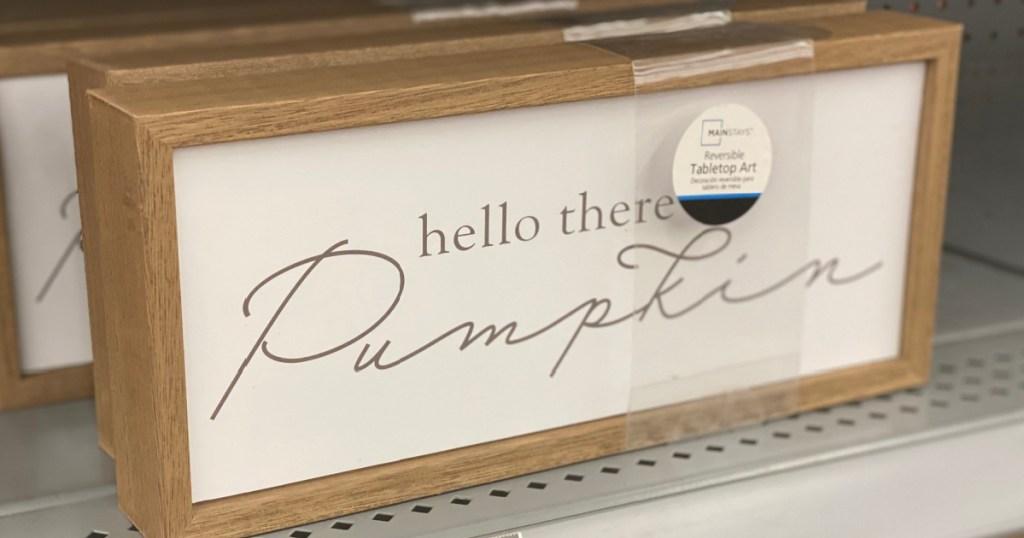 Hello There Pumpkin Reviersible Sign at Walmart