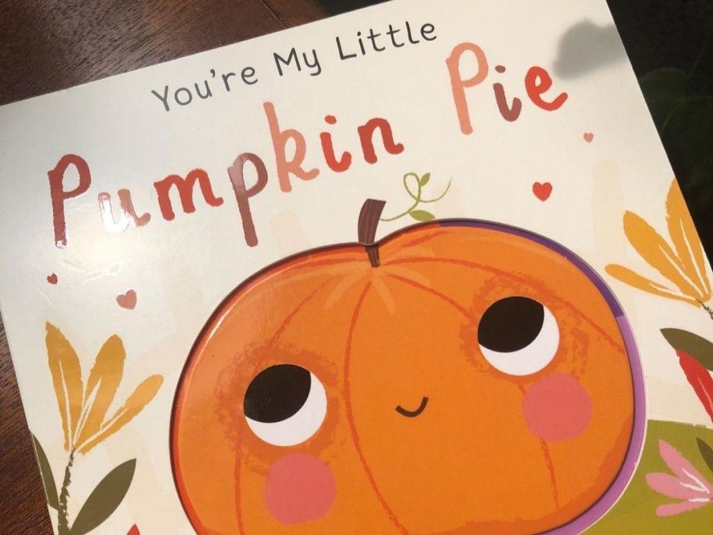 You're my little pumpkin pie hardcover book