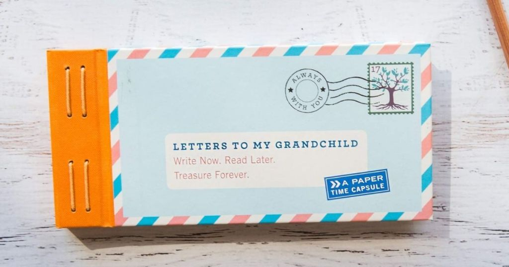 Letters to My Grandchild: Write Now. Read Later. Treasure Forever.