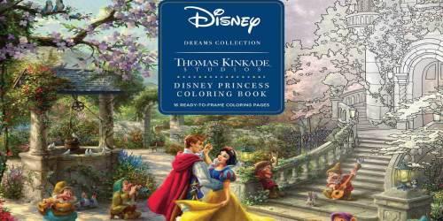 Disney Dreams Collection Thomas Kinkade Studios Coloring Book Just $6.79 on Amazon (Regularly $13)