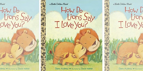 How Do Lions Say I Love You? Hardcover Little Golden Book Only $2 + More Deals
