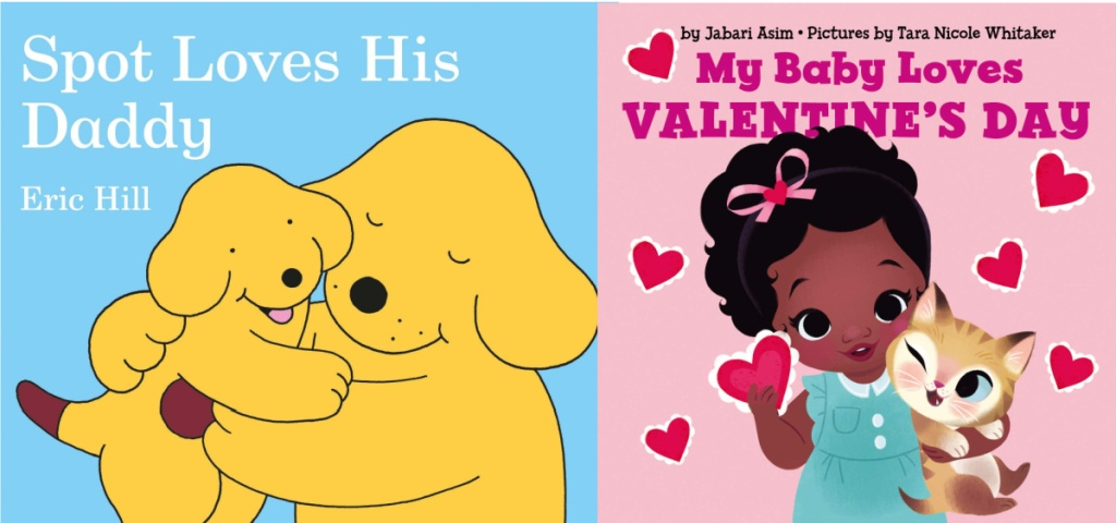 Spot Loves His Daddy and My Baby Loves Valentine's Day board books