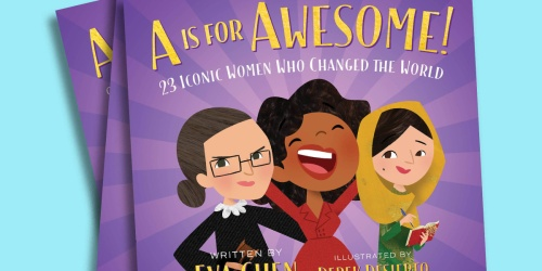 A Is for Awesome! Book Only $5 on Amazon (Features 23 Iconic Women Who Changed the World)