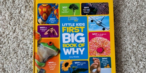 National Geographic Little Kids First Big Book of Why Only $6 on Amazon (Regularly $15)
