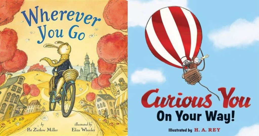 Wherever You go and Curious George Books