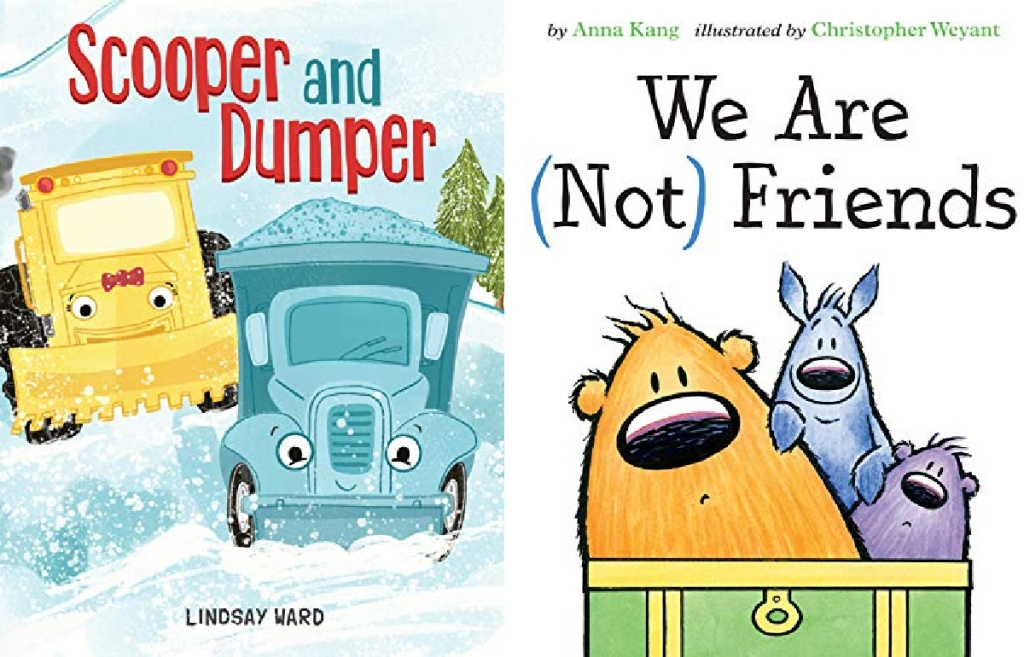 Scooper and Dumper and We are Not Friends Books