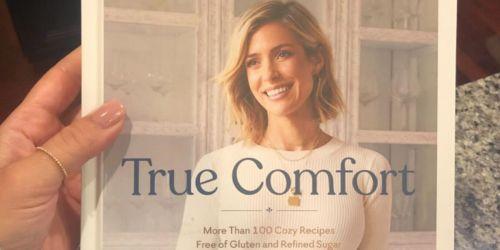 Kristin Cavallari True Comfort Gluten-Free Cookbook Only $10.48 on Amazon (Regularly $28)