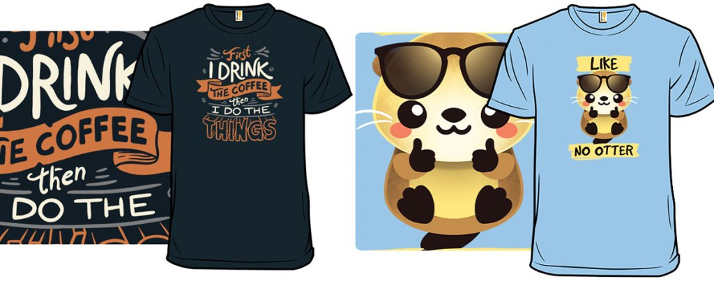 drink coffee and otter graphic tees