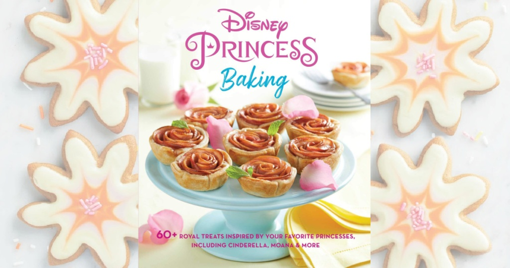 cover of disney princess baking cookbook overlaid on flower cookies
