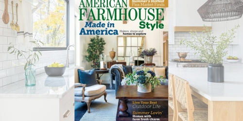 Complimentary 1-Year American Farmhouse Style Magazine | No Credit Card Required