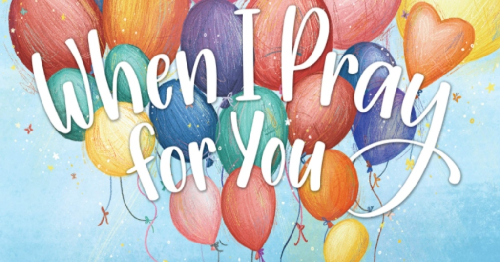 Cover of When I Pray for you book. It has balloons over a blue sky