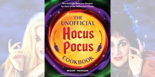 The Unofficial Hocus Pocus Hardcover Cookbook Just $15.99 on Amazon (Regularly $20)   Pre-Order Now
