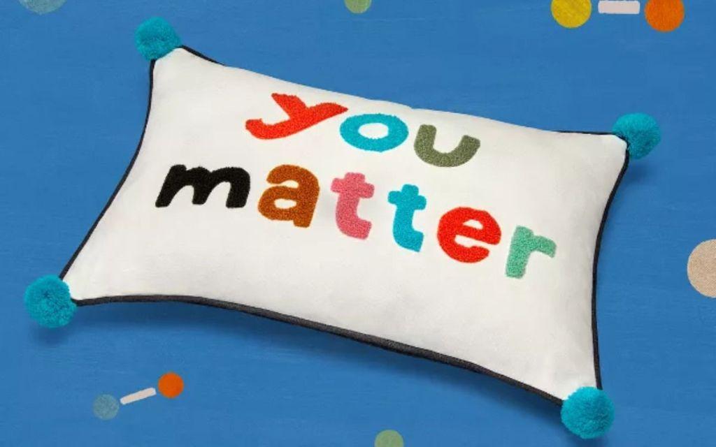 """you matter"" throw pillow"