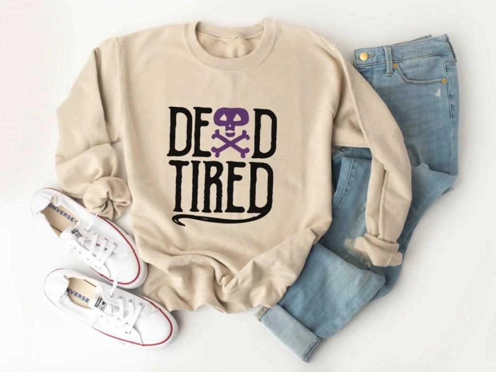 dead tired mom sweatshirt