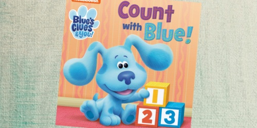 Blue's Clues & You Count With Blue Children's Board Book Just $3.90 on Amazon (Regularly $8)